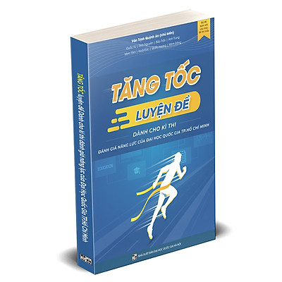 Sách Tăng tốc luyện đề dành cho kì thi đánh giá năng lực của Đại học Quốc gia Tp. Hồ Chí Minh