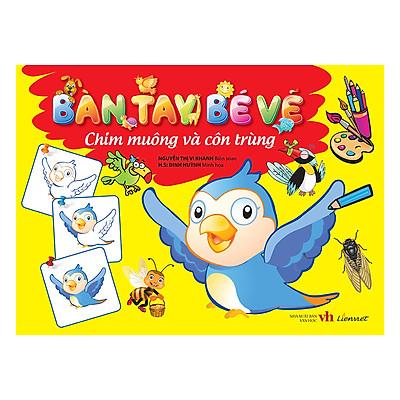 Bàn Tay Bé Vẽ - Chim Muông Và Côn Trùng