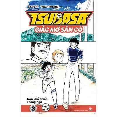Tsubasa - Giấc Mơ Sân Cỏ - Tập 3: Trận Khổ Chiến Không Ngờ