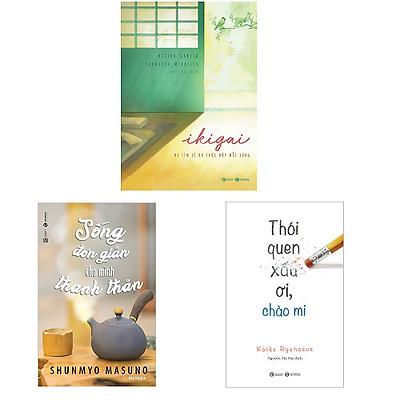 Bộ 3 cuốn dạy cách sống đẹp của người Nhật: Ikigai Đi Tìm Lý Do Thức Dậy Mỗi Sáng - Sống Đơn Giản Cho Mình Thanh Thản - Thói Quen Xấu Ơi Chào Mi