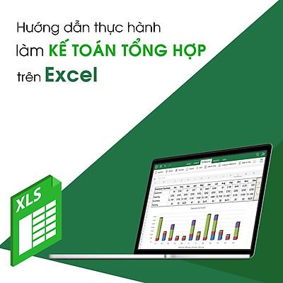 Khóa Học Hướng Dẫn Thực Hành Làm Kế Toán Tổng Hợp Trên Excel KYNA TC05