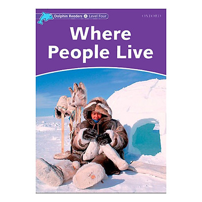 Oxford Dolphin Readers Level 4: Where People Live