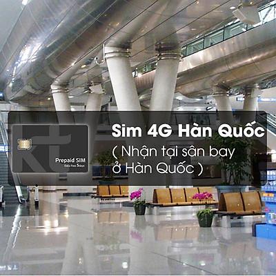 Sim 4G Hàn Quốc (Nhận Tại Sân Bay Ở Hàn Quốc) - Gói 5 Ngày
