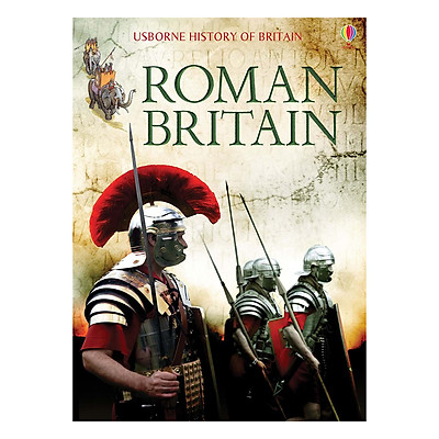 Usborne History of Britain: Roman Britain