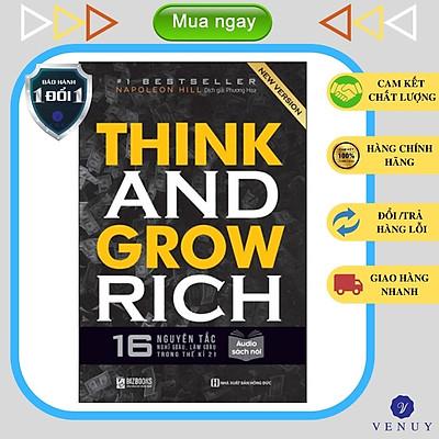 Think And Grow Rich - 16 Nguyên Tắc Nghĩ Giàu, Làm Giàu Trong Thế Kỉ 21