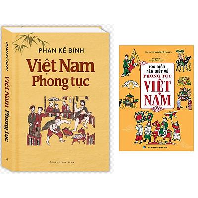 Combo 100 Điều Nên Biết Về Phong Tục Việt Nam+Việt Nam Phong Tục (Tái Bản)