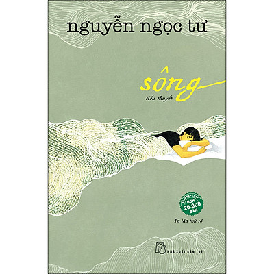 NNT. Sông - Tiểu Thuyết (Tái Bản Lần 16/2020)