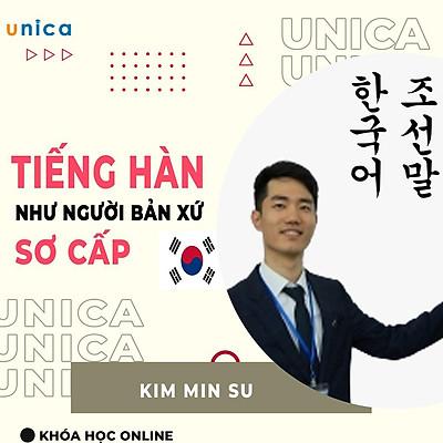 Khóa học NGOẠI NGỮ- Nói tiếng Hàn như người bản ngữ - Sơ cấp -[UNICA.VN