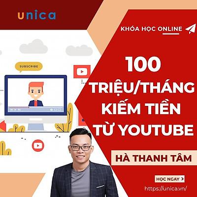 - Khóa học KINH DOANH - Kiếm 100tr/tháng Từ Kênh Bán Hàng Trên Youtube- UNICA.VN