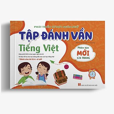 Tập đánh vần Tiếng Việt (Dành cho bé 4-6 tuổi - Phát triển tư duy ngôn ngữ)