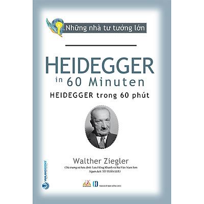 Nhà Tư Tưởng Lớn - Heidegger Trong 60 Phút