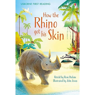 Usborne First Reading Level One: How the Rhino got his Skin
