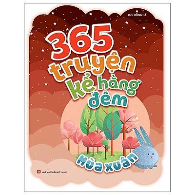 365 Truyện Kể Hằng Đêm - Mùa Xuân (Tái Bản 2021)