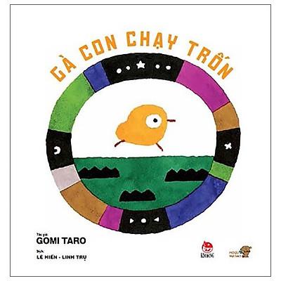 Ehon - Mọt Sách Mogu - Gà Con Chạy Trốn (Tái Bản 2020)
