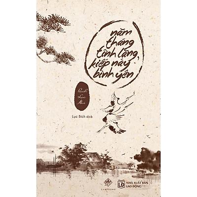 Năm Tháng Tĩnh Lặng, Kiếp Này Bình Yên (Tái Bản)