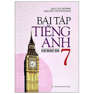Bài Tập Tiếng Anh 7 (Có Đáp Án) - 2020