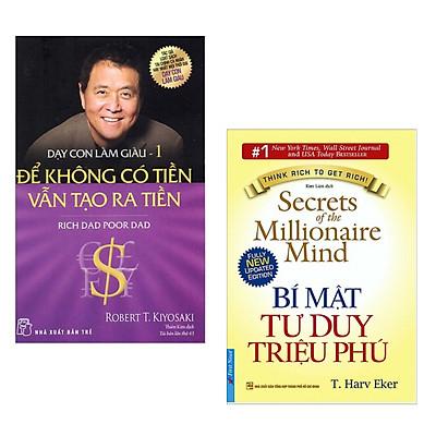 Combo 2 cuốn sách hay về kinh tế: Dạy Con Làm Giàu (Tập 1) - Để Không Có Tiền Vẫn Tạo Ra Tiền +  Bí Mật Tư Duy Triệu Phú ( Tặng kèm Bookmark Happy Life)