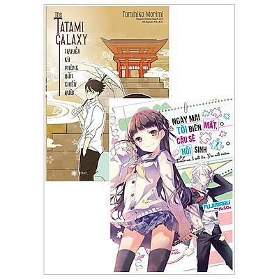 Combo The Tatami Galaxy - Truyền Kỳ Phòng Bốn Chiếu Rưỡi + Ngày Mai, Tôi Biến Mất, Cậu Sẽ Hồi Sinh