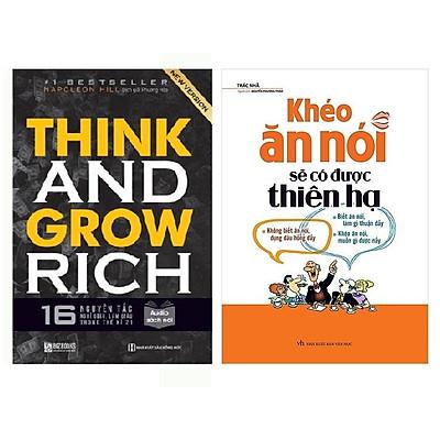 Combo Think And Grow Rich - 16 Nguyên Tắc Nghĩ Giàu, Làm Giàu Trong Thế Kỉ 21+Khéo Ăn Nói Sẽ Có Được Thiên Hạ ( Tái Bản )