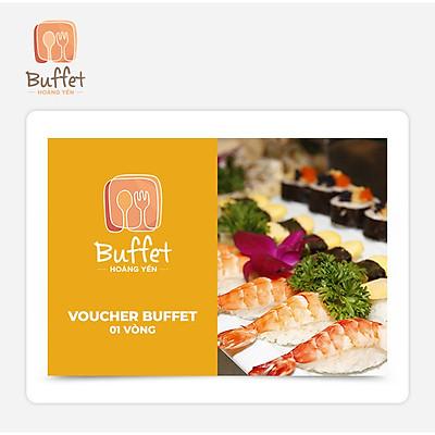 Hoàng Yến Buffet - Voucher Hoàng Yến Buffet 1 Vòng