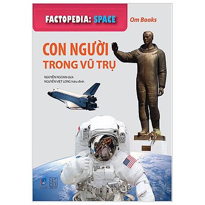 Factopedia - Space - Con Người Trong Vũ Trụ (Tranh Màu)