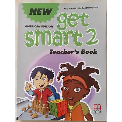 MM Publications: Sách học tiếng Anh - New Get Smart 2 Teacher's Book ( American Edition)
