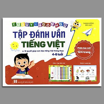 Tập Đánh Vần Tiếng Việt - Bí Quyết Giúp Con Đọc Tiếng Việt Thông Thạo 4-6 tuổi