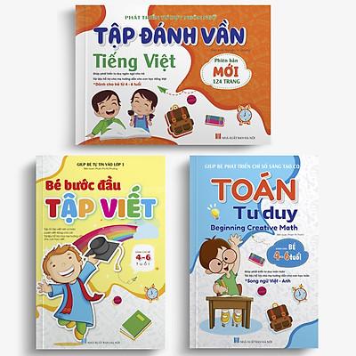 Combo 3 cuốn: Toán Tư duy - Bé khởi đầu Tập viết - Tập đánh vần Tiếng Việt
