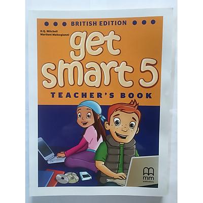 MM Publications: Sách học tiếng Anh - Get Smart 5 - (Brit.) (Teacher's Book)