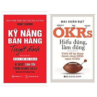 Combo 2 cuốn kỹ năng làm việc gặt hái thành công: Kỹ Năng Bán Hàng Tuyệt Đỉnh + OKRs- Hiểu Đúng, Làm Đúng - Cách Để Áp Dụng Thành Công OKRs Ngay Từ Đầu