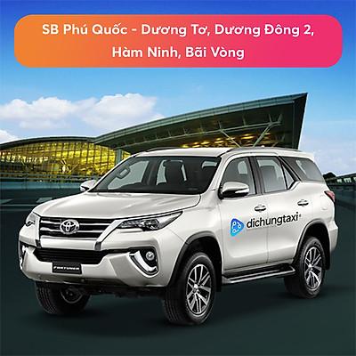 Voucher Xe 7 Chỗ Đưa / Đón Sân Bay Phú Quốc - Khu vực Dương Tơ, Dương Đông 2, Hàm Ninh, Bãi Vòng