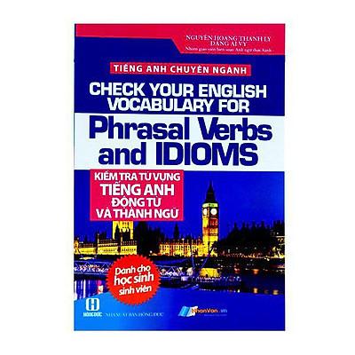 Tiếng Anh Chuyên Ngành - Kiểm Tra Từ Vựng Tiếng Anh Động Từ Và Thành Ngữ