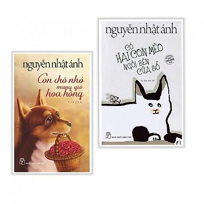 Combo Sách Hay Của Nguyễn Nhật Ánh: Có Hai Con Mèo Ngồi Bên Cửa Sổ + Con Chó Nhỏ Mang Giỏ Hoa Hồng - (Tặng Kèm Postcard Greenlife)