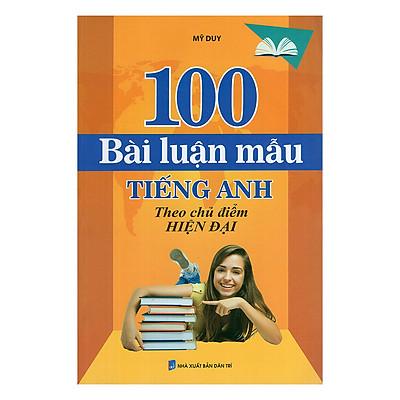 100 Bài Luận Mẫu Tiếng Anh Theo Chủ Điểm Hiện Đại