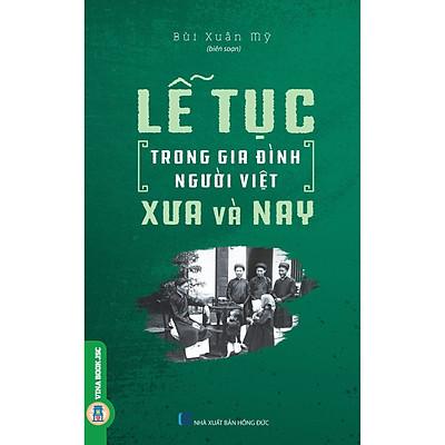 Lễ Tục Trong Gia Đình Người Việt Xưa Và Nay