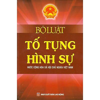Bộ Luật Tố Tụng Hình Sự  Nước Cộng Hòa Xã Hội Chủ Nghĩa Việt Nam