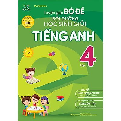 Luyện Giải Bộ Đề Bồi Dưỡng Học Sinh Giỏi Tiếng Anh - Lớp 4