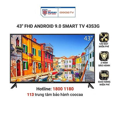 Android Smart Tivi Full HD Coocaa 43inch - Model 43S3G - Hàng chính hãng