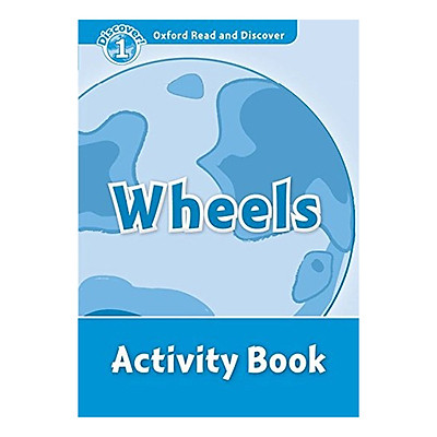 Oxford Read And Discover 1: Wheels Activity Book