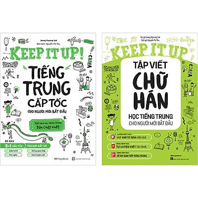 Combo 2 Cuốn: Keep It Up - Học Tiếng Trung Cấp Tốc Và Tập Viết Chữ Hán Cho Người Mới Bắt Đầu