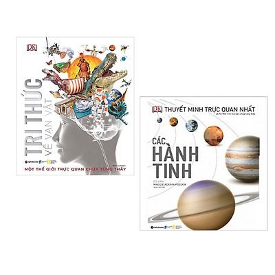 Combo Kiến Thức Bách Khoa Về Vạn Vật Và Vũ Trụ:  Tri Thức Về Vạn Vật - Một Thế Giới Trực Quan Chưa Từng Thấy + Các Hành Tinh