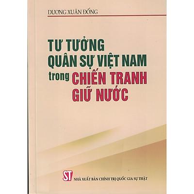 Tư Tưởng Quân Sự Việt Nam Trong Chiến Tranh Giữ Nước