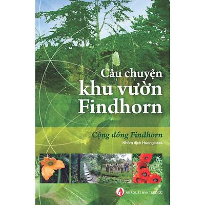 Câu chuyện khu vườn Findhorn (Tái bản lần thứ nhất)