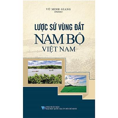 Lược Sử Vùng Đất Nam Bộ Việt Nam
