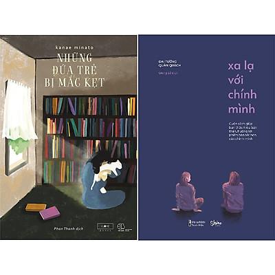 Combo 2 Cuốn Sách: Những Đứa Trẻ Bị Mắc Kẹt + Xa Lạ Với Chính Mình
