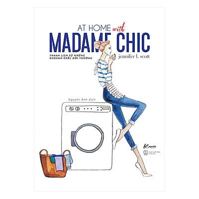 At Home With Madame Chic - Thanh Lịch Từ Những Khoảnh Khắc Đời Thường
