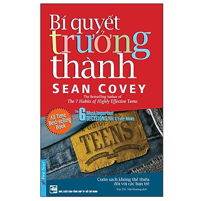 Sean Covey - Bí Quyết Trưởng Thành (Tái Bản 2018)