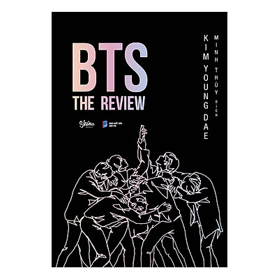 Cuốn Sách Viết Về BTS Bán Chạy Nhất ở Hàn Quốc, Được A.R.M.Y Săn Đón Nhiều Nhất : BTS: THE REVIEW (Bí Quyết Thành Công Của BTS)