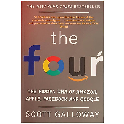 The Four : The Hidden DNA of Amazon , Apple , Facebook and Google