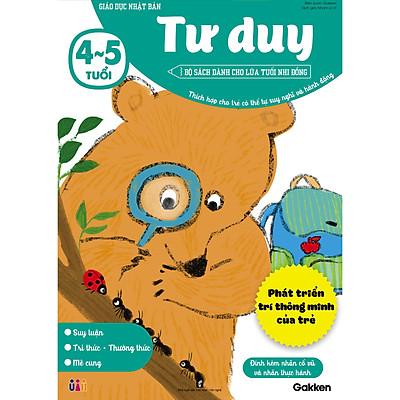 Tư duy (4~5 tuổi) - Giáo dục Nhật Bản - Bộ sách dành cho lứa tuổi nhi đồng - Thích hợp cho trẻ có thể tự suy nghĩ và hành động